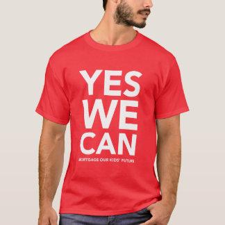 T-shirt Oui nous pouvons hypothéquer nos enfants futurs