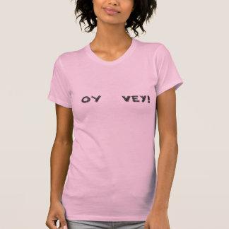 T-shirt Oy Vey ! Ce qui vous regardant ? !