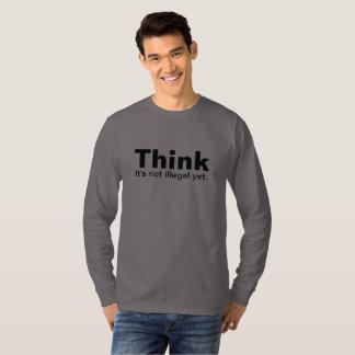 T-shirt Pensez. Ce n'est pas illégal encore !