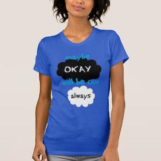 T-shirt Peut-être correct soyez notre toujours