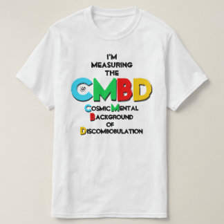 T-shirt Plaisanterie au sujet du rayonnement de fond