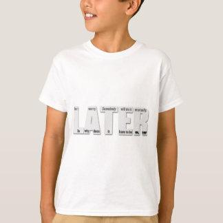 T-shirt PLUS TARD (la philosophie du procrastinator