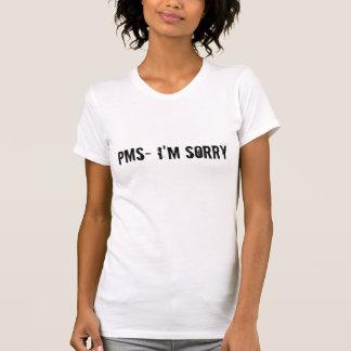 T-shirt PMS- je suis désolé