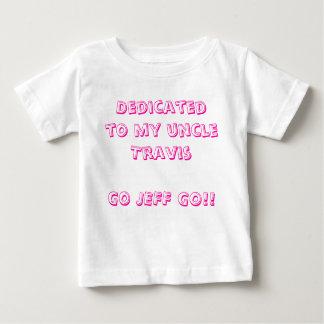 T-shirt Pour Bébé Consacré à mon uncleTravisGO JEFF ALLEZ ! !