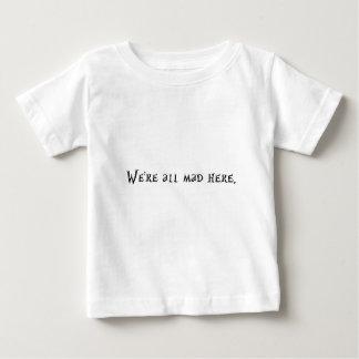T-shirt Pour Bébé Étaient tous fous ici