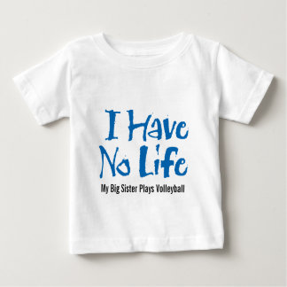 T-shirt Pour Bébé Je n'ai aucune vie (le volleyball)