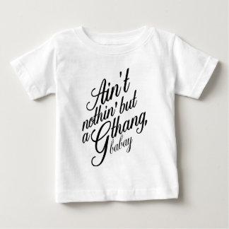 T-shirt Pour Bébé N'est pas le nothin mais un G Thang Babay