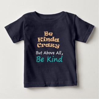 T-shirt Pour Bébé Soyez plutôt fou mais soyez surtout aimable