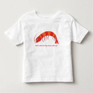 T-shirt Pour Les Tous Petits 'Ne viennent pas la crevette rose crue avec moi !