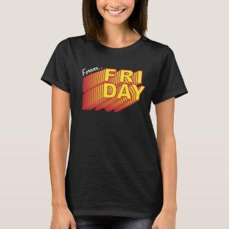 T-shirt Pour toujours rêves de vendredi