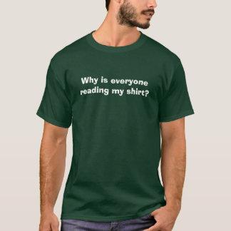 T-shirt Pourquoi est-ce que chacun lecture est ma chemise