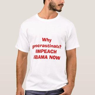 T-shirt Pourquoi temporisez ? ATTAQUEZ OBAMA MAINTENANT