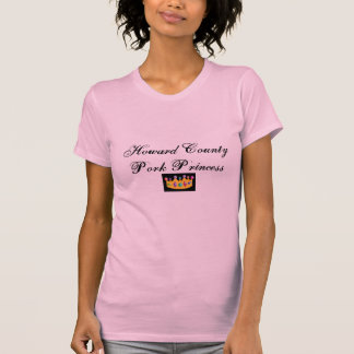 T-shirt Princesse de porc du comté de Howard