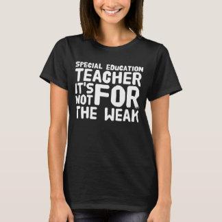 T-shirt Professeur d'éducation spéciale il n'est pas pour