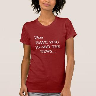 T-shirt Psitt, AYEZ-VOUS ENTENDUS les NOUVELLES…