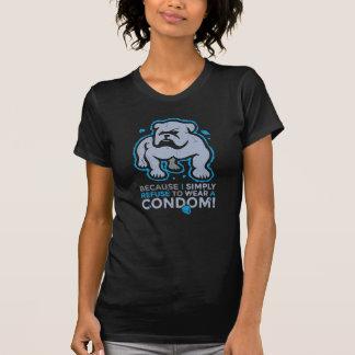 T-shirt Puisque je refuse d'utiliser un préservatif