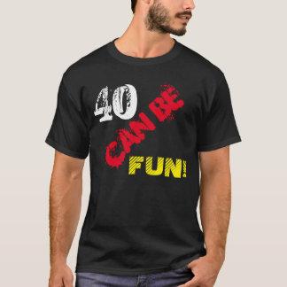 T-shirt Quarante peuvent être amusement !