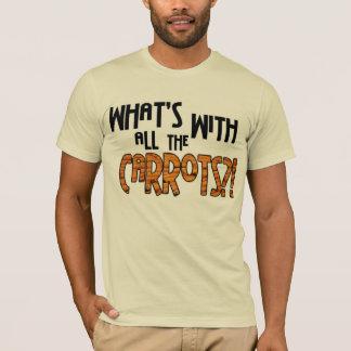 T-shirt Qu'est avec toutes les carottes ?