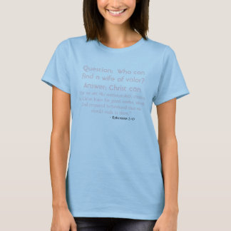 T-shirt Question :  Qui peut trouver une épouse de
