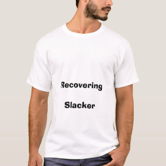 T-shirt Récupération              du Slacker