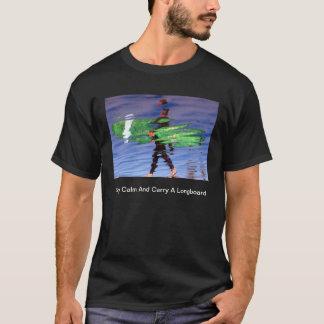 T-shirt Restez le calme et portez un Longboard