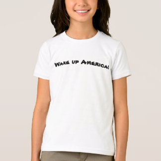 T-shirt Réveillez l'Amérique !