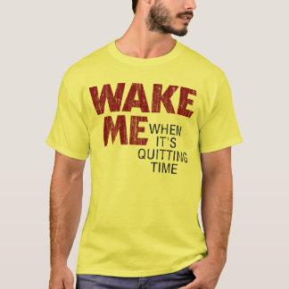 T-shirt RÉVEILLEZ-MOI QUAND IL STOPPE LE TEMPS (affligé)