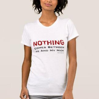 T-shirt Rien ne vient entre moi et mon Mick !