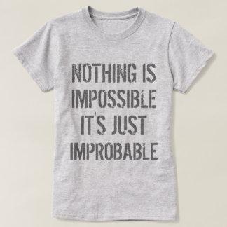 T-shirt Rien n'est improbable