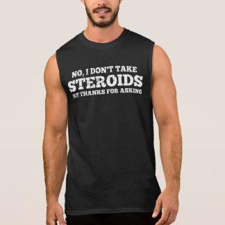 T-shirt Sans Manches Aucun je ne prends pas des mercis de stéroïdes de