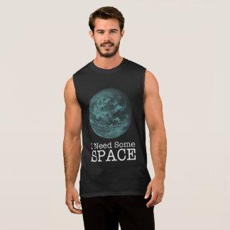 T-shirt Sans Manches J'ai besoin d'une certaine chemise sans manche de
