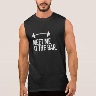 T-shirt Sans Manches Rencontrez-moi à la barre --    Humour de gymnase