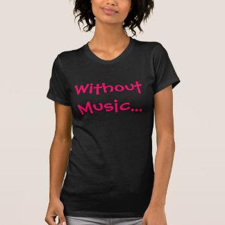 T-shirt Sans musique…