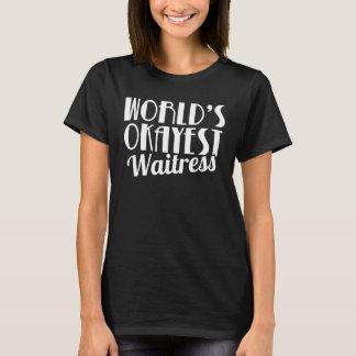 T-shirt Sarcastique drôle de cool de serveuse d'Okayest du