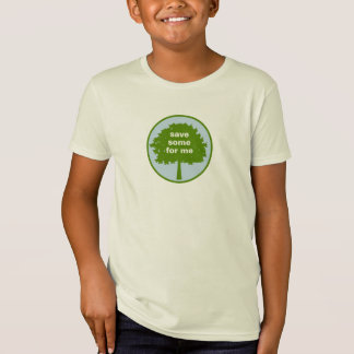 T-Shirt Sauvez quelques arbres pour moi