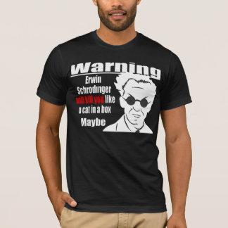 T-shirt Schrodinger vous tuera