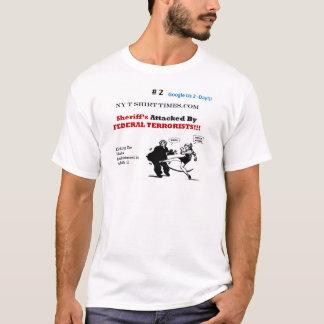 T-shirt Shérif attaqué par les TERRORISTES FÉDÉRAUX ! ! !