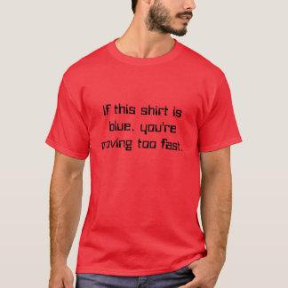 T-shirt Si cette chemise est bleue, vous déplacez trop