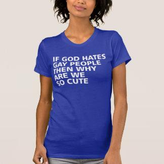 T-shirt Si Dieu déteste les personnes gaies puis pourquoi