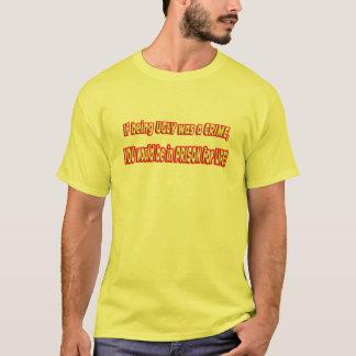 T-shirt Si être laid était un crime