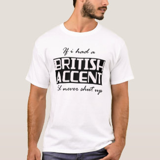 T-shirt SI J'AVAIS UN ACCENT BRITANNIQUE je NE FERMERAIS