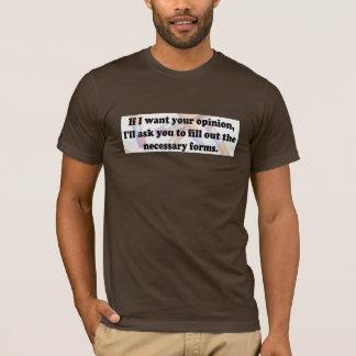 T-shirt Si je veux l'opinion - formes