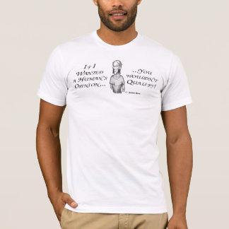 T-shirt Si je voulais l'opinion d'un humain… vous pas