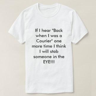 """T-shirt Si j'entends """"arrière quand j'étais un messager """""""
