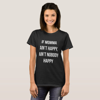 T-shirt Si mamans Aint Aint heureux personne heureux