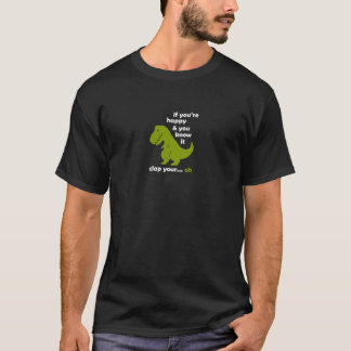 T-shirt Si vous êtes heureux et vous le savez GIF drôle de