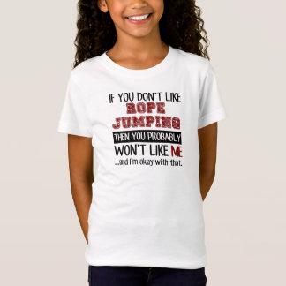 T-Shirt Si vous n'aimez pas le cool sautant de corde