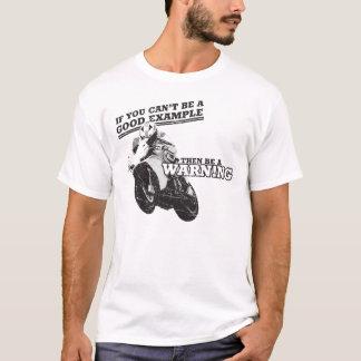 T-shirt Si vous ne pouvez pas être un bon exemple, soyez
