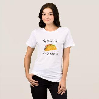 T-shirt S'il n'y a aucun taco, je ne suis pas pièce en t
