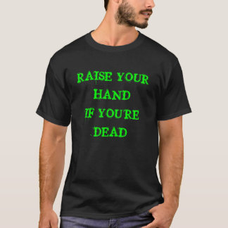 T-shirt SOULEVEZ VOTRE HANDIF que VOUS êtes MORTS